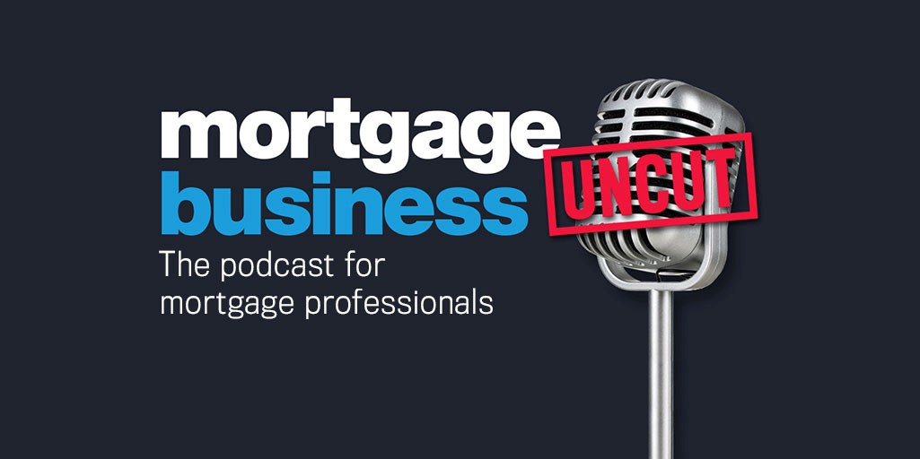 Mortgage Business Uncut, Podcast